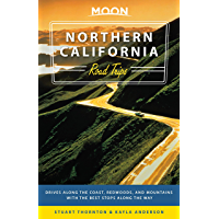 Moon Northern California Road Trips: Drives along the Coast, Redwoods, and Mountains with the Best Stops along the Way…