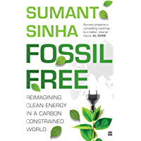 Fossil Free: Reimagining Clean Energy in a Carbon-Constrained World