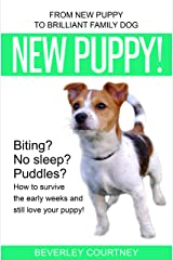 New Puppy!: From New Puppy to Brilliant Family Dog Kindle Edition