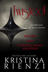 Twisted: A Collection of Short Stories Kindle Edition