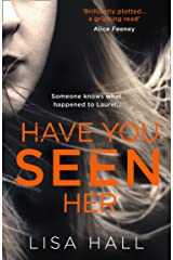 Have You Seen Her: The new psychological thriller from bestseller Lisa Hall Kindle Edition