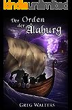 Der Orden der Alaburg (Alaburg 5/7) (Die Farbseher Saga 5) (German Edition)