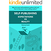 SELF-PUBLISHING: EXPECTATION vs REALITY: Why do most self-published authors fail and how to become a best-selling author?