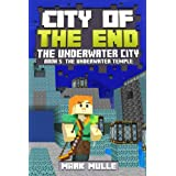 City of the End: The Underwater City (Book 5): The Water Temple (An Unofficial Minecraft Diary Book for Kids Ages 9 - 12 (Pre