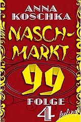 Naschmarkt 99 - Folge 4: Das Glück des Findens Kindle Ausgabe