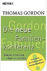 Die Neue Familienkonferenz: Kinder erziehen ohne zu strafen Kindle Ausgabe