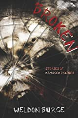 Broken: Stories of Damaged Psyches Kindle Edition