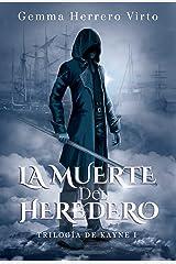 Trilogía de Kayne I: La muerte del heredero Versión Kindle