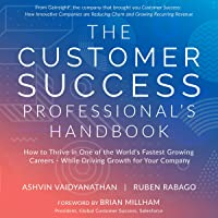 The Customer Success Professional's Handbook: How to Thrive in One of the World's Fastest Growing Careers - While…