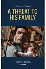 A Threat To His Family (Mills & Boon Heroes) (Longview Ridge Ranch, Book 2) Kindle Edition