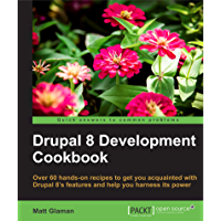 Drupal 8 Development Cookbook: Over 60 hands-on recipes that get you acquainted with Drupal 8's features and help you…
