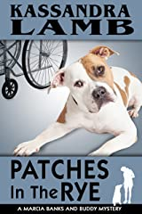 Patches in the Rye: A Marcia Banks and Buddy Mystery (The Marcia Banks and Buddy Cozy Mysteries Book 5) Kindle Edition