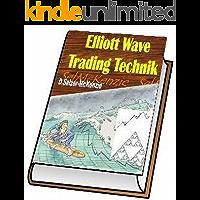 Elliott Wave Trading Technik: Elliott Wave Trading Technik (German Edition)