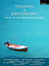 Cracking the Job Interview (BPO, KPO, LPO, ITO, IT, Sales & Manufacturing)