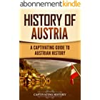 History of Austria: A Captivating Guide to Austrian History (English Edition)