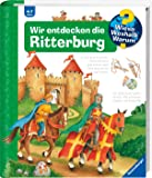 Wir entdecken die Ritterburg (Wieso? Weshalb? Warum?, Band 11)