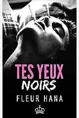 Tes Yeux Noirs: Une histoire d'amour adolescente Format Kindle