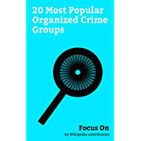 Focus On: 20 Most Popular Organized Crime Groups: Hells Angels, American Mafia, Five Families, Russian Mafia, Bling Ring…