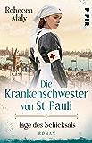 Die Krankenschwester von St. Pauli – Tage des Schicksals: Roman (Die St. Pauli-Reihe 1)