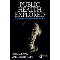 Public Health Explored: 50 Stories to Change the World (English Edition)