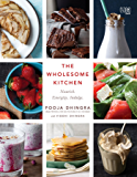 The Wholesome Kitchen: Nourish. Energize. Indulge.