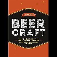 Beer Craft: The no-nonsense guide to making and enjoying damn good craft beer at home (English Edition)