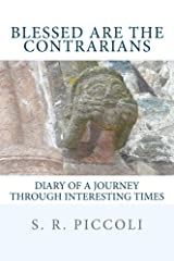 Blessed Are the Contrarians: Diary of a Journey Through Interesting Times (English Edition) Format Kindle