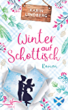 Winter auf Schottisch: Highland-Liebesroman (German Edition)