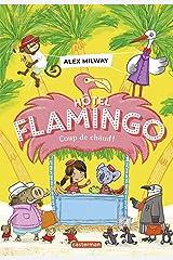 Hôtel Flamingo (Tome 2) - Coup de chaud ! (French Edition) Kindle Edition