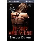 I'll Sleep When I'm Dead [Suncoast Society] (Siren Publishing Sensations) (English Edition)