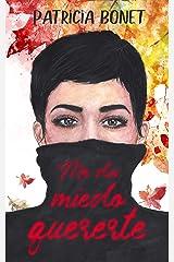 Me da miedo quererte (Serie nosotros nº 2) Versión Kindle