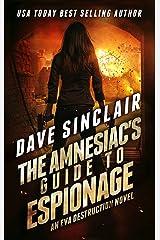 The Amnesiac's Guide to Espionage: An Eva Destruction Novel (Eva Destruction Series Book 3) Kindle Edition