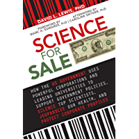 Science for Sale: How the US Government Uses Powerful Corporations and Leading Universities to Support Government…