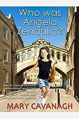 Who was Angela Zendalic? Kindle Edition
