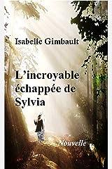 L'incroyable échappée de Sylvia Format Kindle