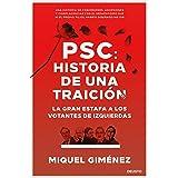 PSC: Historia de una traición: La gran estafa a los votantes de izquierdas