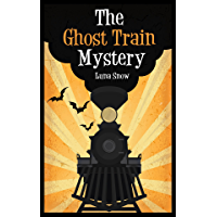The Ghost Train Mystery (Monsters book for kid age 9-12 1)