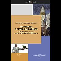 Il papato e altre invenzioni. Frammenti di cronaca dal Medioevo a papa Francesco (medi@evi. digital medieval folders)