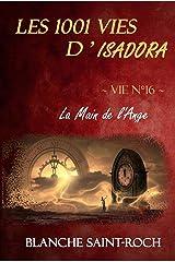Les 1001 vies d'Isadora : La Main de l'Ange Format Kindle