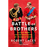 Battle of Brothers: You've heard from one side – now read the full, true story of the royal family in crisis: William…