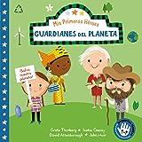 Guardianes del planeta (Mis Primeros Héroes. Pequeñas manitas): David Attenborough · Greta Thunberg · Isatou Ceesay · John Mu