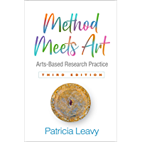Method Meets Art, Third Edition: Arts-Based Research Practice (English Edition)