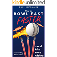 How to Bowl Faster: ...and take more wickets