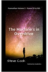 The Machine's in Overdrive: Poemathon Volume 2 Poems 51-100 (The Poetry for Peace Poemathon) Kindle Edition