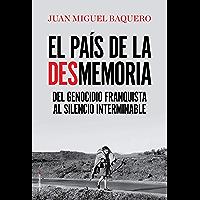 El país de la desmemoria: Del genocidio franquista al silencio interminable (Eldiario.es) (Spanish Edition)
