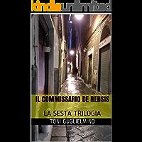 IL COMMISSARIO DE RENSIS: LA SESTA TRILOGIA (le trilogie del commissario De Rensis Vol. 6)