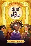 Les plieurs de temps - Charly pour toujours