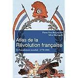 Atlas de la Révolution française: Un basculement mondial, 1770-1804 [1776-1815]