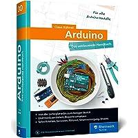 Arduino: Das umfassende Handbuch. Über 750 Seiten Arduino-Wissen. Mit Fritzing-Schaltskizzen und vielen Abbildungen…