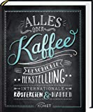 Alles über Kaffee: Geschichte, Herstellung, Internationale Röstereien & Marken
